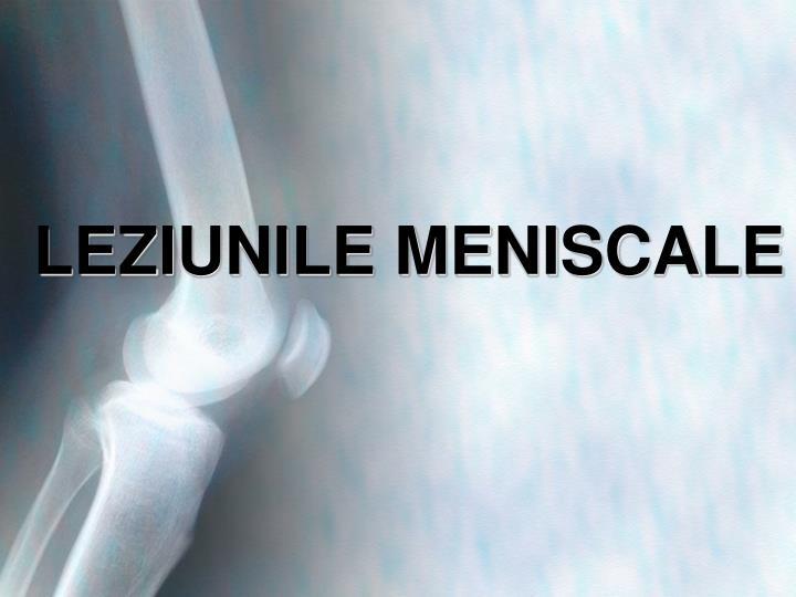 LEZIUNILE MENISCALE