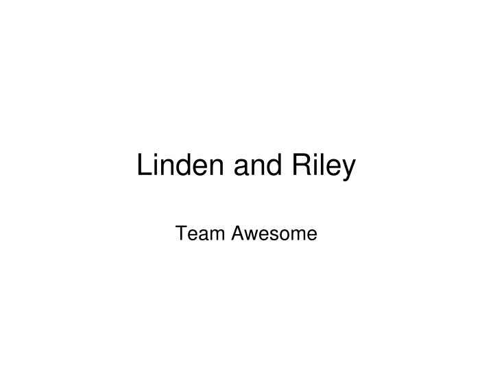 Linden and Riley