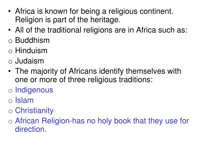 Africa is known for being a religious continent. Religion is part of the heritage.