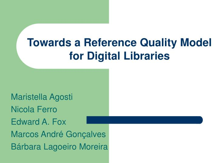 towards a reference quality model for digital libraries n.