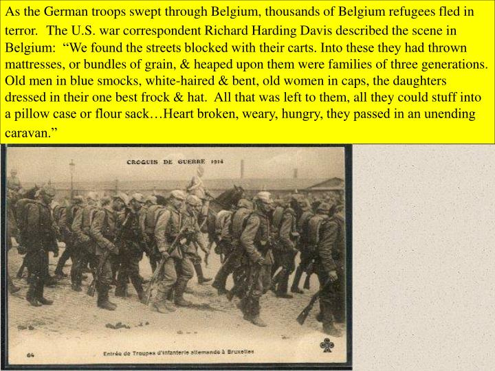As the German troops swept through Belgium, thousands of Belgium refugees fled in terror.