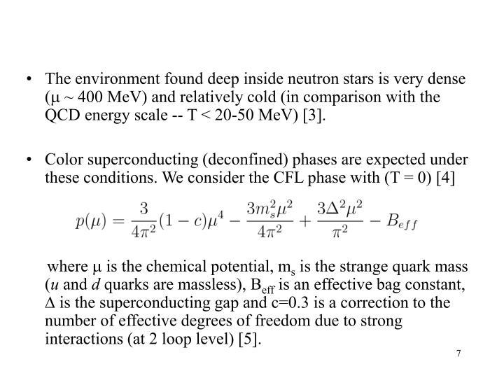 The environment found deep inside neutron stars is very dense (