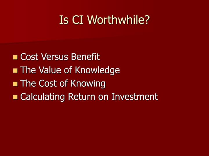 Is CI Worthwhile?