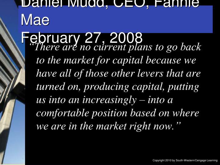 Daniel Mudd, CEO, Fannie Mae