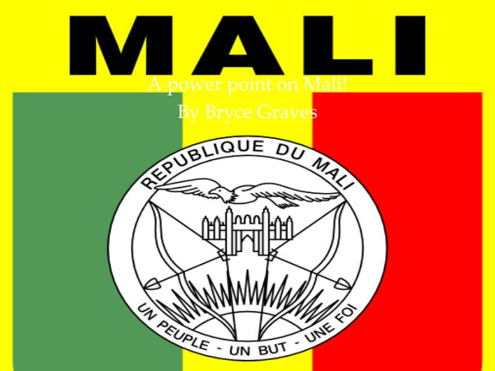 a power point on mali by bryce graves n.