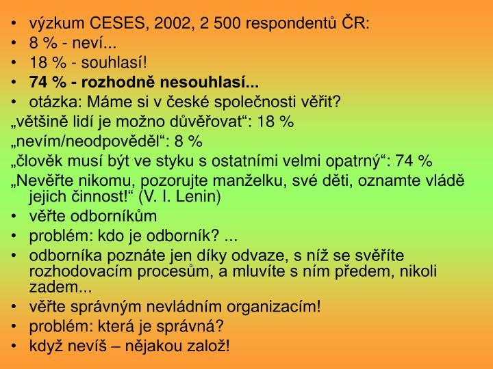 výzkum CESES, 2002, 2 500 respondentů ČR: