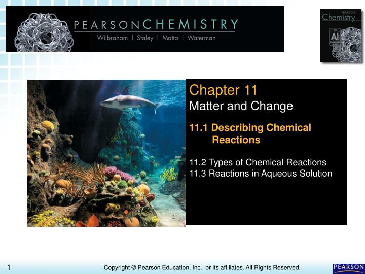 ppt chapter 11 matter and change 11 1 describing chemical reactions 11 2 types of chemical. Black Bedroom Furniture Sets. Home Design Ideas
