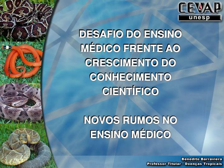 DESAFIO DO ENSINO MÉDICO FRENTE AO CRESCIMENTO DO CONHECIMENTO CIENTÍFICO