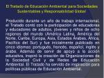 el tratado de educaci n ambiental para sociedades sustentables y responsabilidad global1