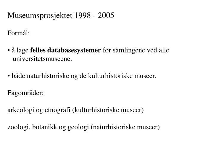 Museumsprosjektet 1998 - 2005