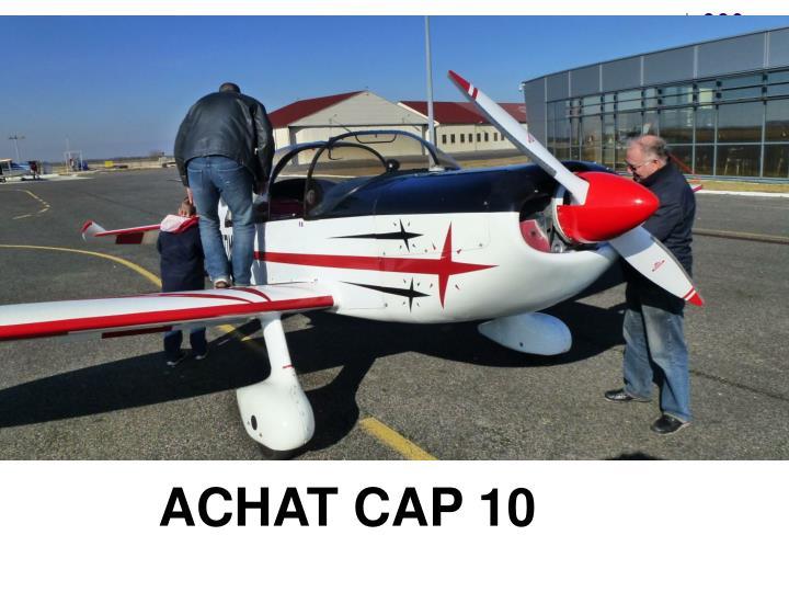 ACHAT CAP 10