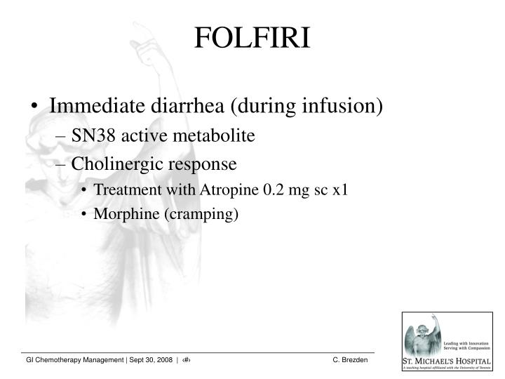 Immediate diarrhea (during infusion)