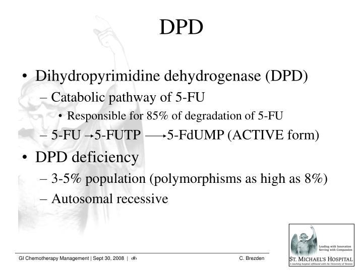 Dihydropyrimidine dehydrogenase (DPD)