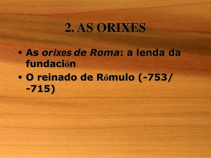 2. AS ORIXES