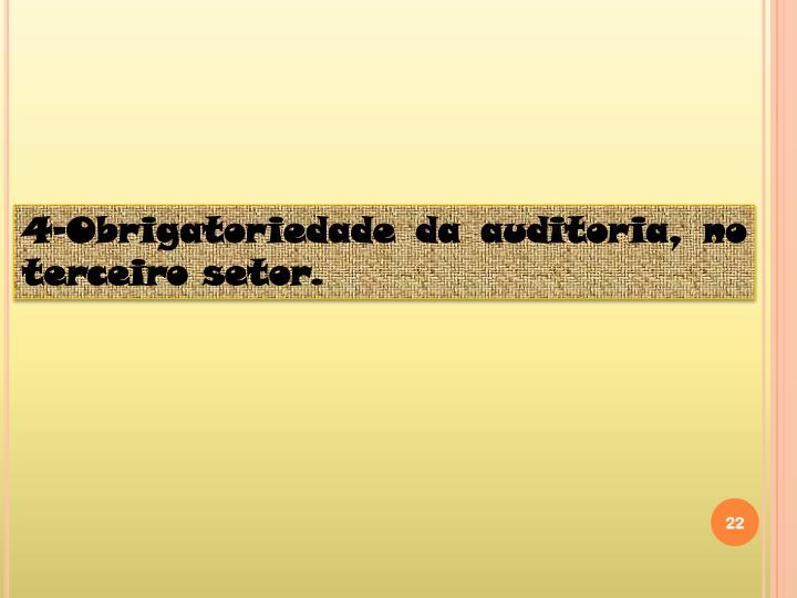 4-Obrigatoriedade da auditoria, no terceiro setor.