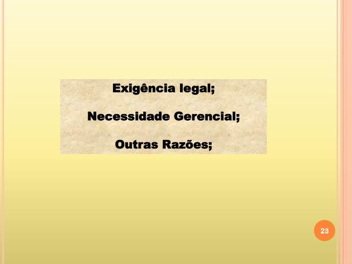 Exigência legal;