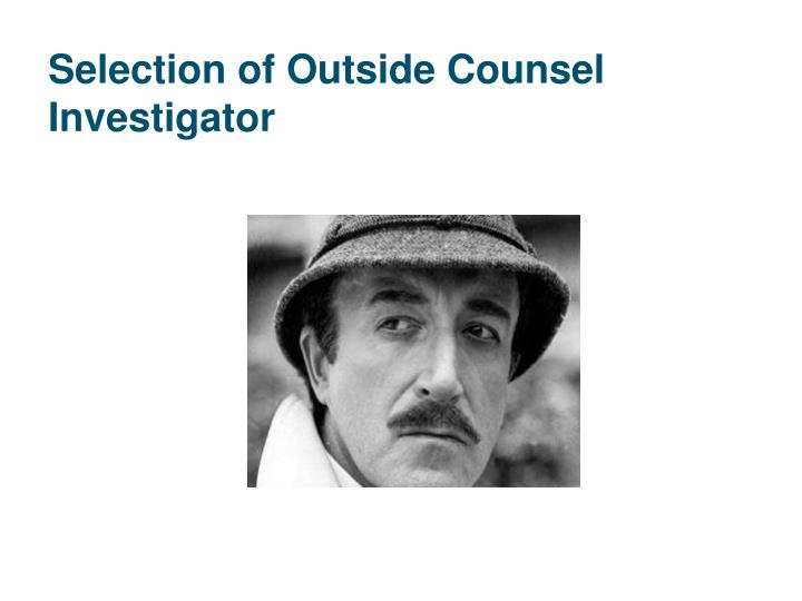 Selection of Outside Counsel Investigator