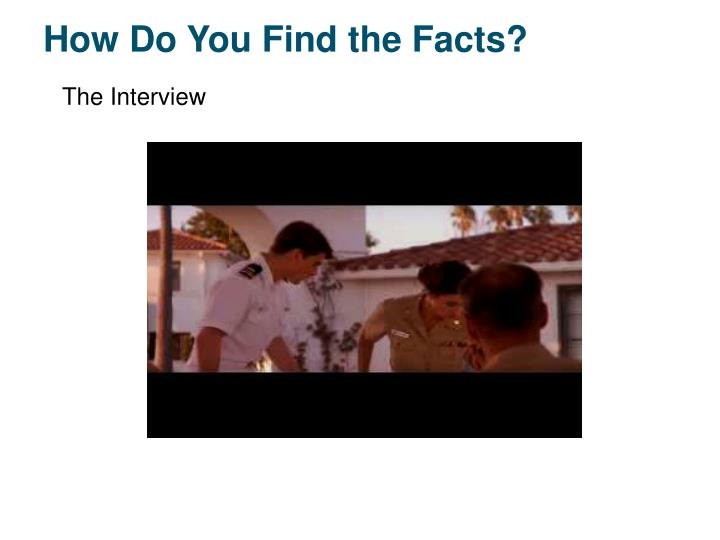 How Do You Find the Facts?
