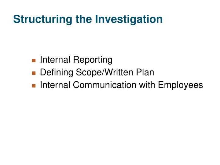 Structuring the Investigation