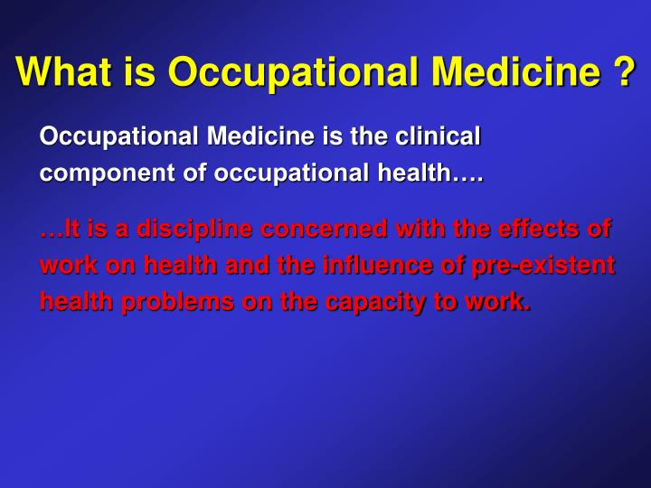 What is Occupational Medicine ?