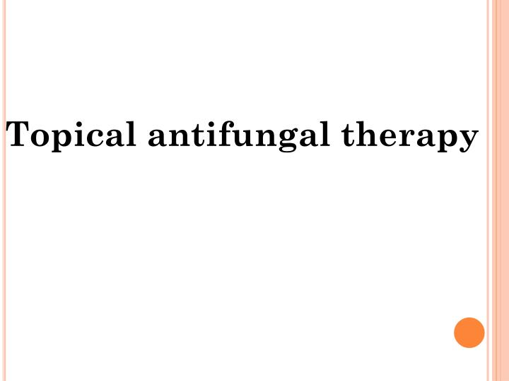 Topical antifungal therapy