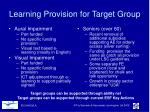 learning provision for target group