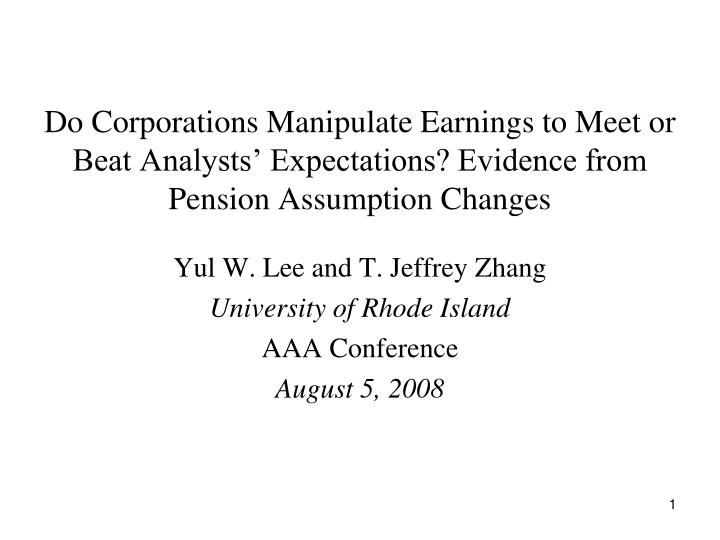 Do Corporations Manipulate Earnings to Meet or Beat Analysts' Expectations? Evidence from Pension ...