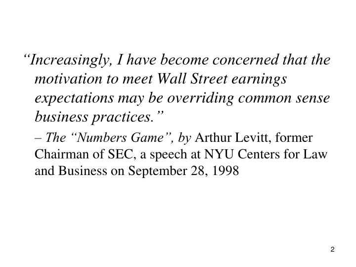 """""""Increasingly, I have become concerned that the motivation to meet Wall Street earnings expectatio..."""