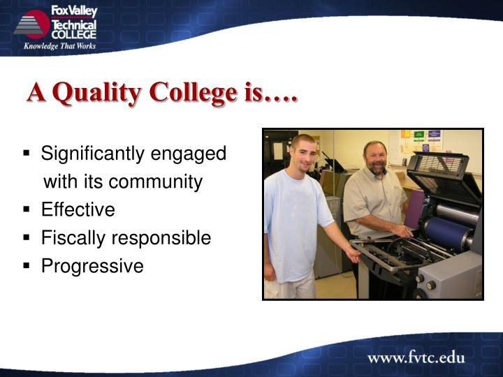 A Quality College is….