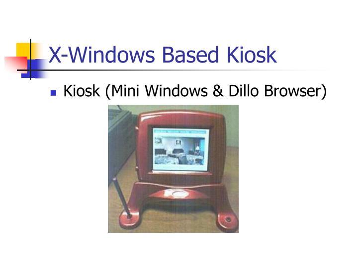X-Windows Based Kiosk