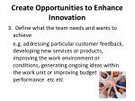 create opportunities to enhance innovation2