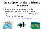 create opportunities to enhance innovation3