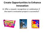 create opportunities to enhance innovation6