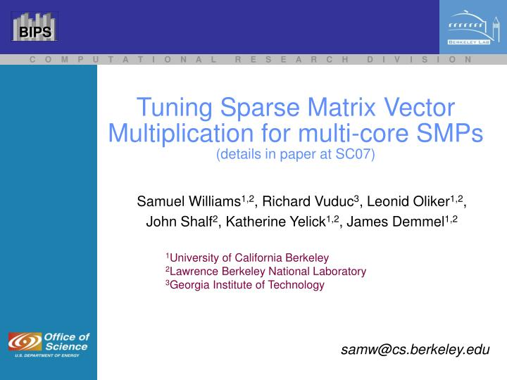 PPT - Tuning Sparse Matrix Vector Multiplication for multi