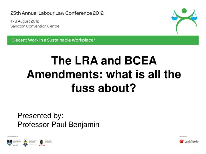 The LRA and BCEA Amendments: what is all the fuss about?