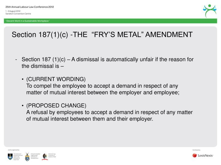 """Section 187(1)(c) -THE  """"FRY'S METAL"""" AMENDMENT"""