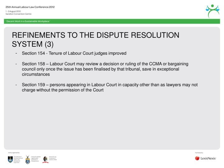 REFINEMENTS TO THE DISPUTE RESOLUTION SYSTEM (3)