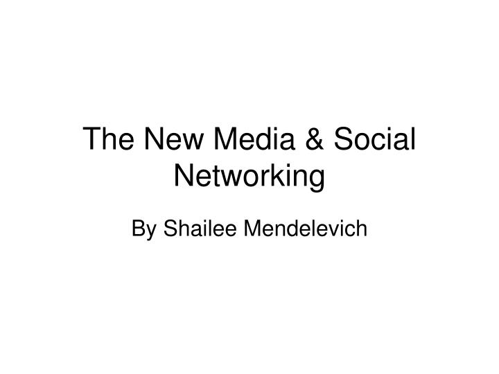 the new media social networking n.