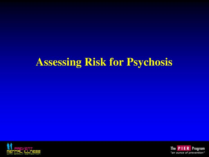 Assessing Risk for Psychosis