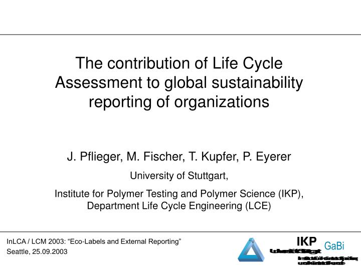 The contribution of Life Cycle Assessment to global sustainability reporting of organizations