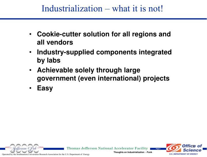 Industrialization what it is not
