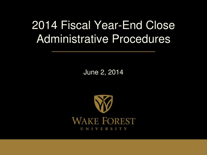 2014 fiscal year end close administrative procedures n.
