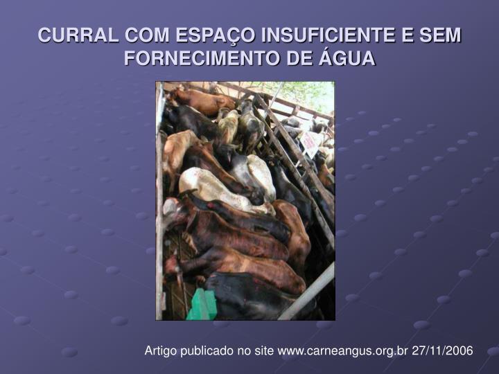 CURRAL COM ESPAÇO INSUFICIENTE E SEM FORNECIMENTO DE ÁGUA