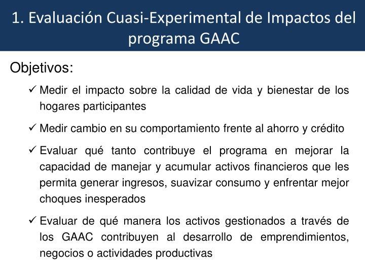 1. Evaluación Cuasi-Experimental de Impactos del programa GAAC