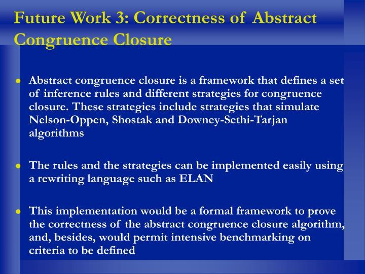 Future Work 3: Correctness of Abstract Congruence Closure