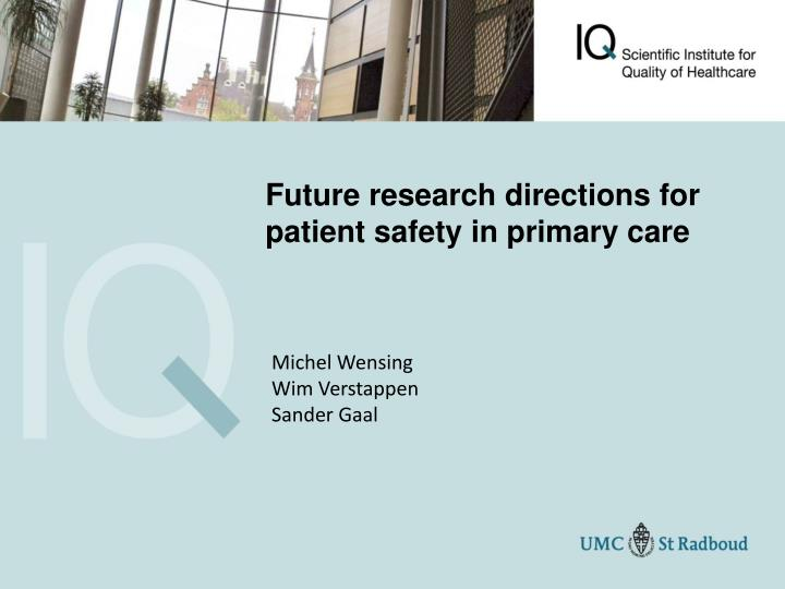future research directions for patient safety in primary care n.