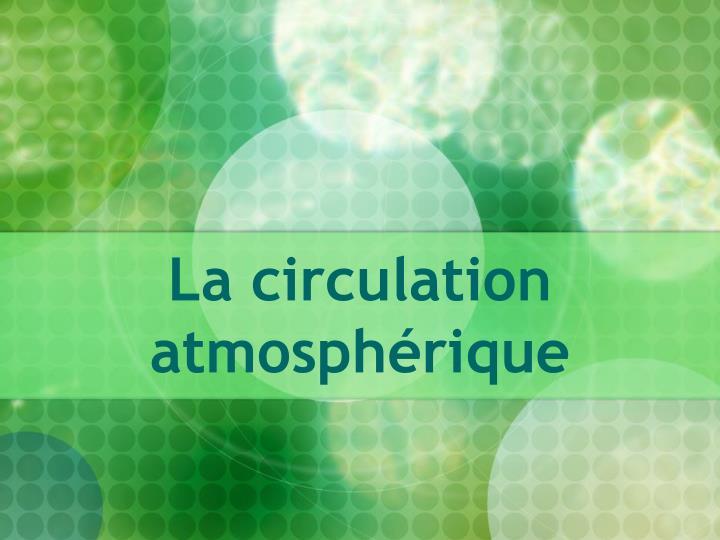 La circulation atmosphérique