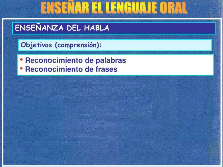 ENSEÑAR EL LENGUAJE ORAL