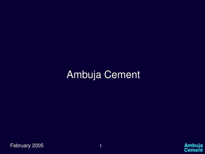 distribution channels of ambuja cement in india Note: on ex-date, the % change is calculated with respect to adjusted price (adjustment with respect to corporate actions such as dividend, bonus, rights & face value split.