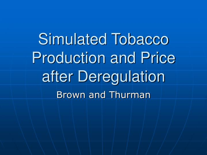 Simulated Tobacco Production and Price after Deregulation